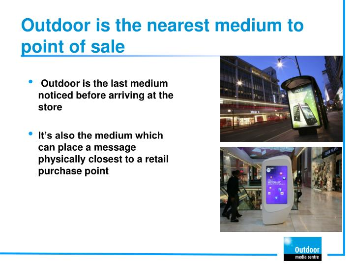 Outdoor is the nearest medium to point of sale