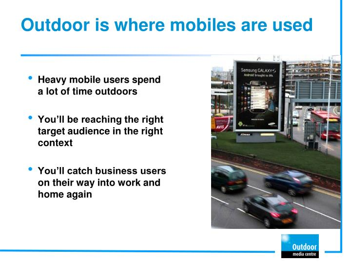 Outdoor is where mobiles are used