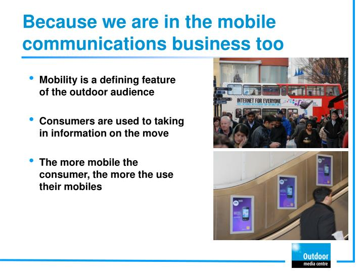 Because we are in the mobile communications business too