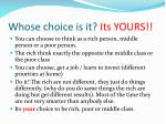 whose choice is it its yours
