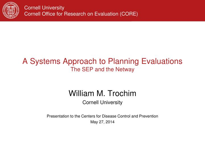 a systems approach to planning evaluations the sep and the netway n.