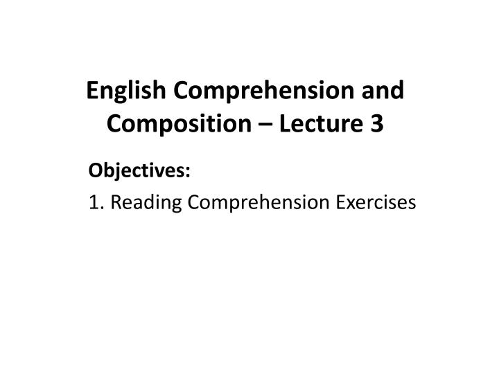 english comprehension and composition lecture 3 n.