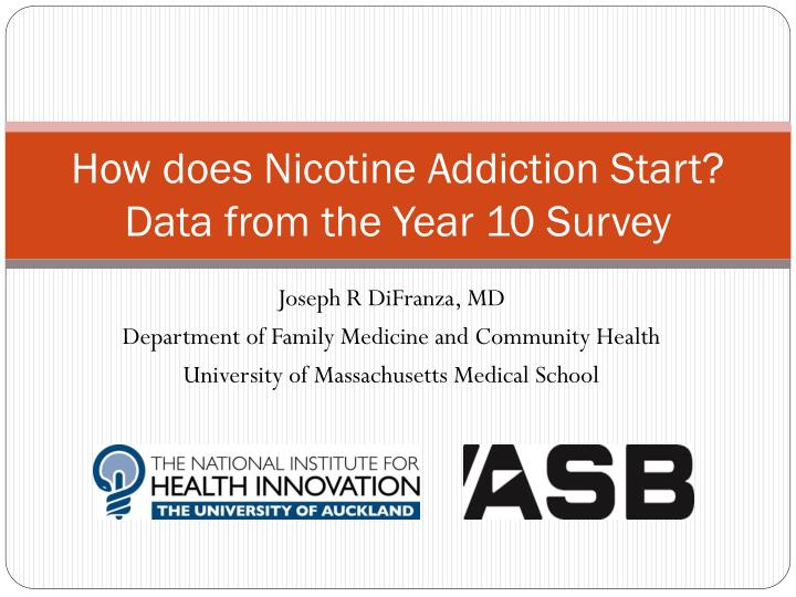 how does nicotine addiction start data from the year 10 survey n.