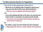 the most important question for negotiations