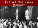 ida b wells anti lynching muckraker