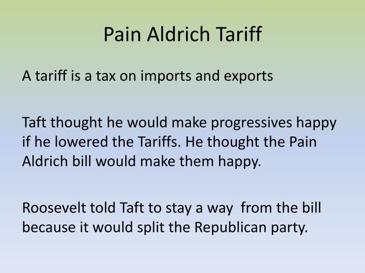 Pain Aldrich Tariff