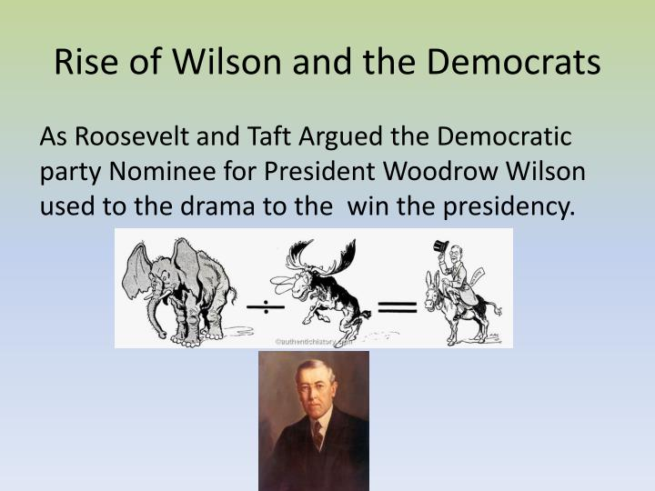 Rise of Wilson and the Democrats