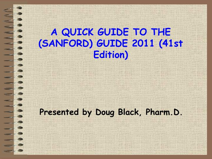 a quick guide to the sanford guide 2011 41st edition n.