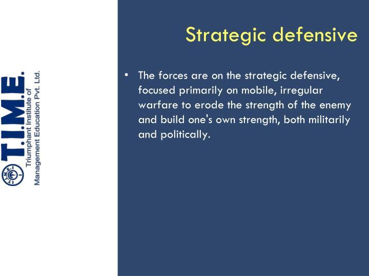 Strategic defensive