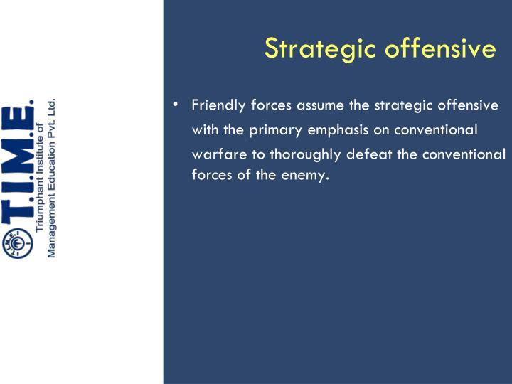 Strategic offensive