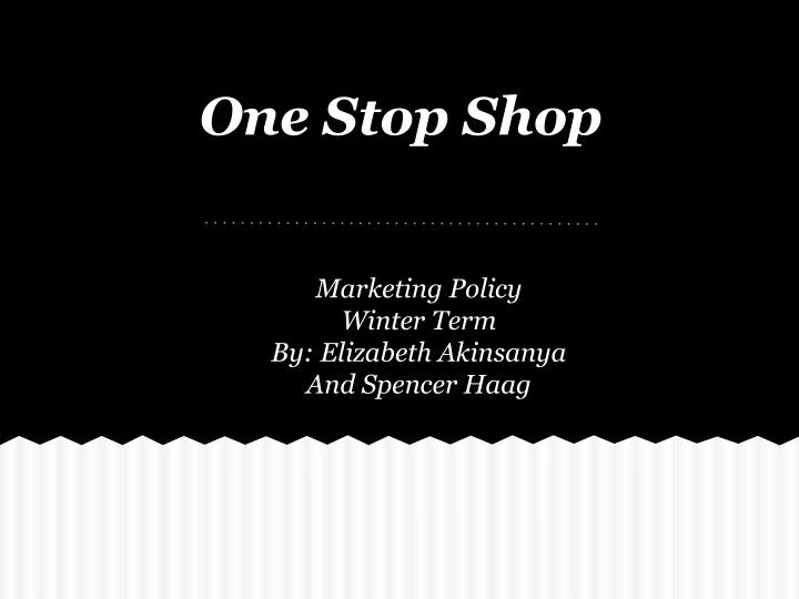 one stop shop n.