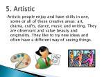 5 artistic
