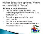 higher education options where to study p134 focus