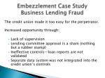 embezzlement case study business lending fraud