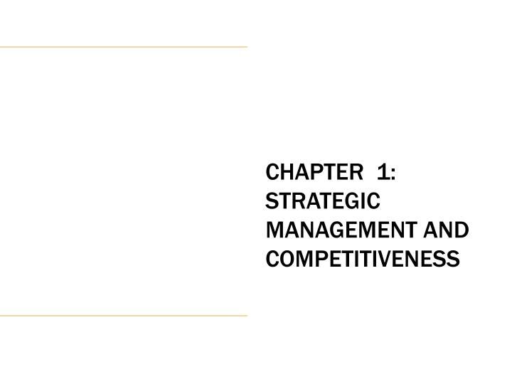 chapter 1 strategic management and competitiveness n.