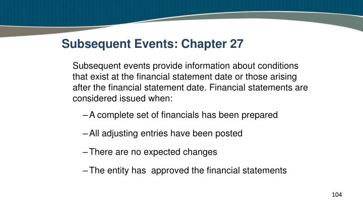 Subsequent Events: Chapter 27