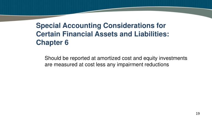 Special Accounting Considerations for Certain Financial Assets and Liabilities: Chapter 6