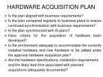 hardware acquisition plan