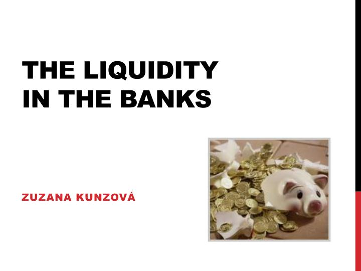 the liquidity in the banks n.