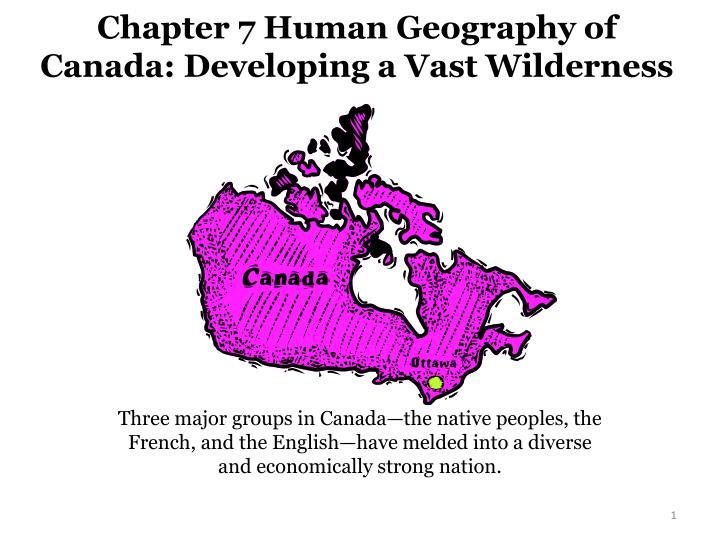 chapter 7 human geography of canada developing a vast wilderness n.