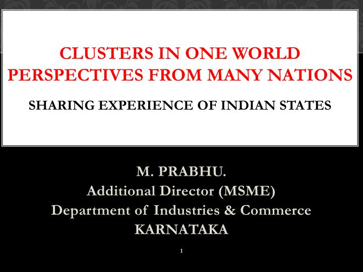 clusters in one world perspectives from many nations sharing experience of indian states n.