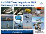 lm sbir team helps drive sbir technology into our programs