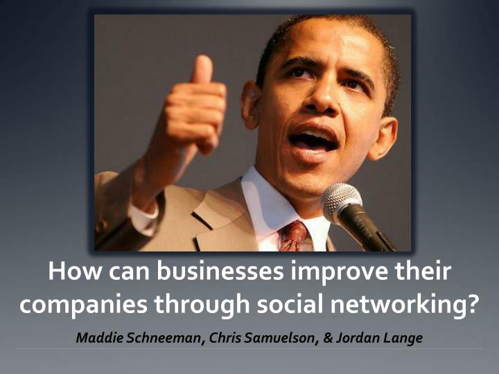 how can businesses improve their companies through social networking n.