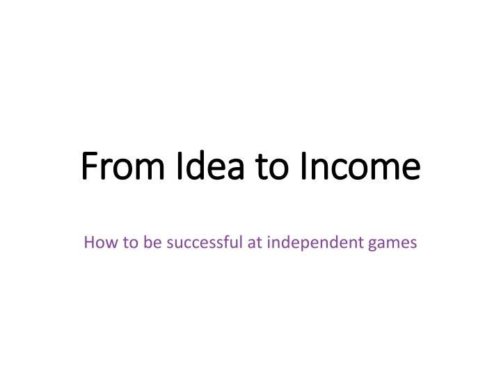 from idea to income n.