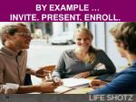 by example invite present enroll