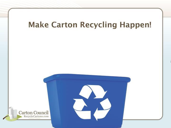 Make Carton Recycling Happen!