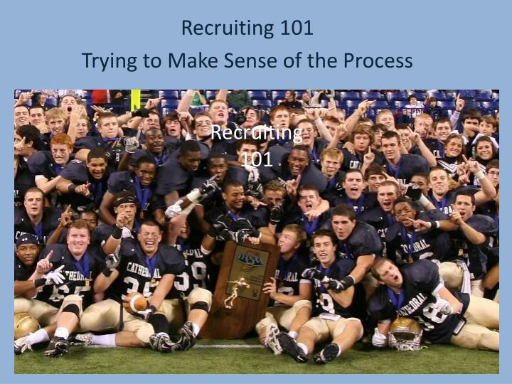 recruiting 101 trying to make sense of the process n.