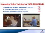 streaming video training for yard personnel