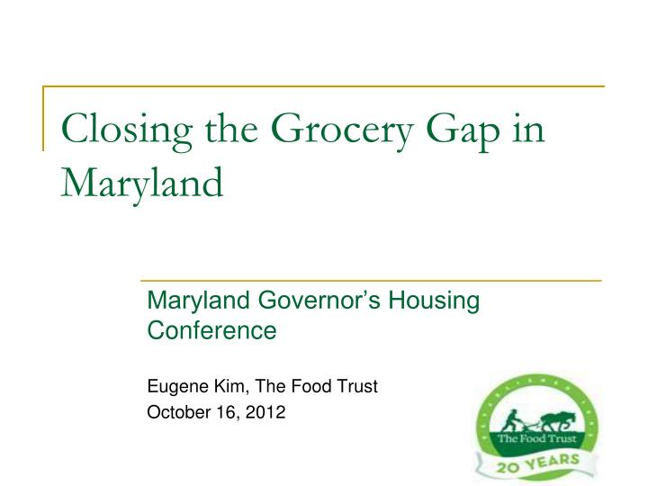closing the grocery gap in maryland n.