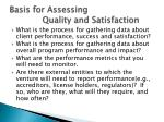 basis for assessing quality and satisfaction