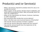 product s and or service s