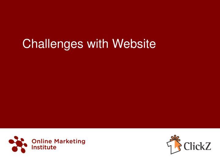 Challenges with Website