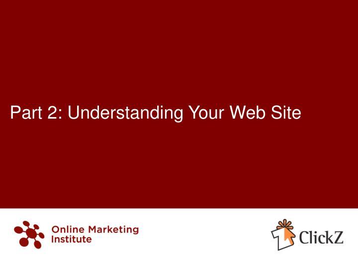 Part 2: Understanding Your Web Site