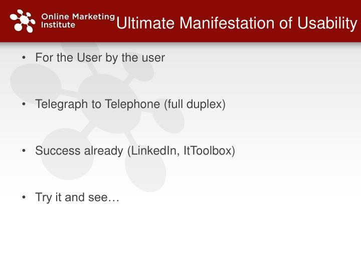 Ultimate Manifestation of Usability