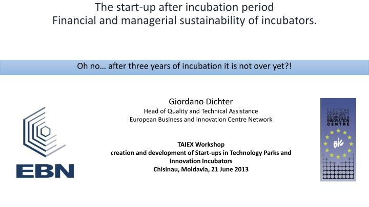 the start up after incubation period financial and managerial sustainability of incubators n.
