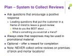 plan system to collect reviews