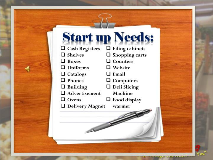 Start up Needs: