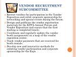 vendor recruitment subcommittee