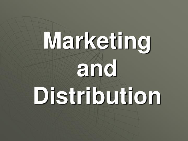 marketing and distribution n.