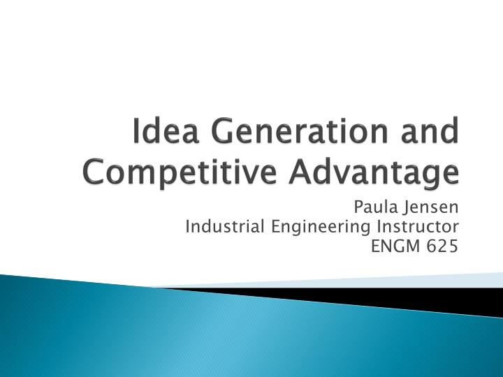 idea generation and competitive advantage n.