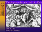 washington takes the oath of office
