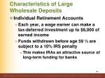 characteristics of large wholesale deposits4
