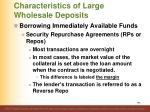 characteristics of large wholesale deposits8