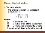 money market yields6