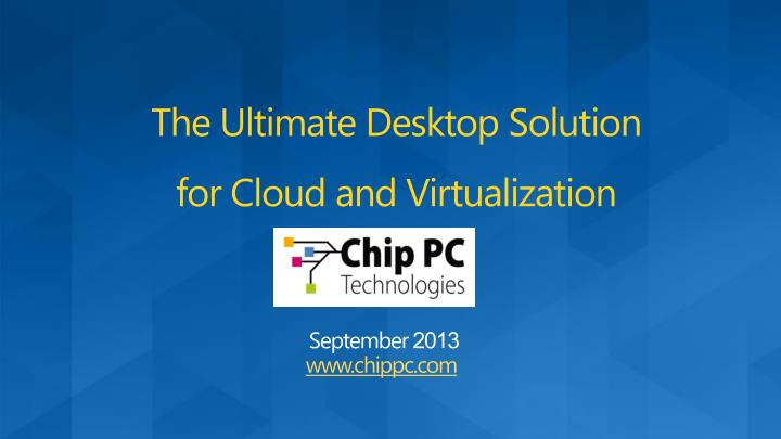 the ultimate desktop solution for cloud and virtualization n.