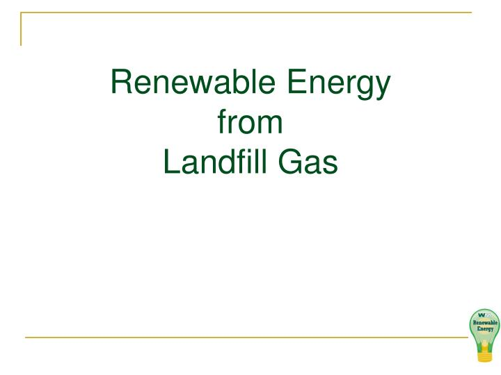 renewable energy from landfill gas n.